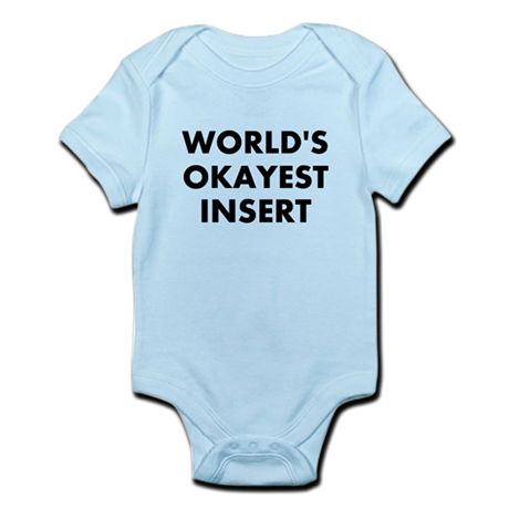 World Okayest Insert Word Here Infant Bodysuit