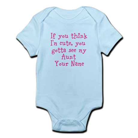 You Gotta See My Aunt (Your Name) Body Suit