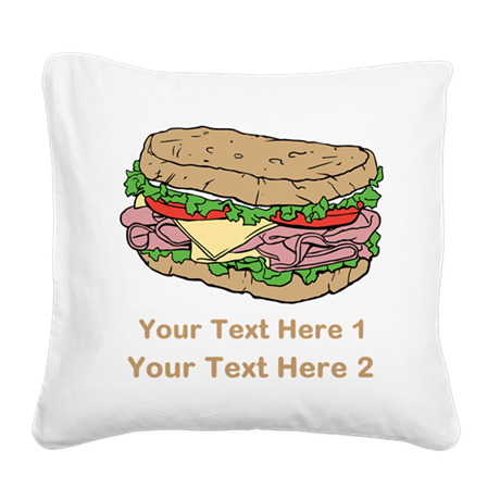Sandwich. Custom Text. Square Canvas Pillow