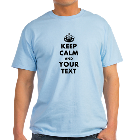 Make Your Own Personalized Keep Calm T Shirt By Hqart