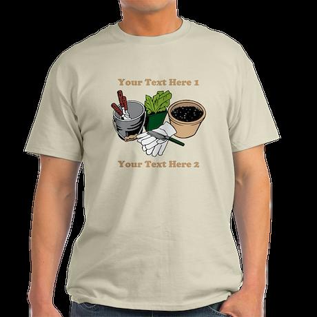 Gardening. Custom Text Light T-Shirt