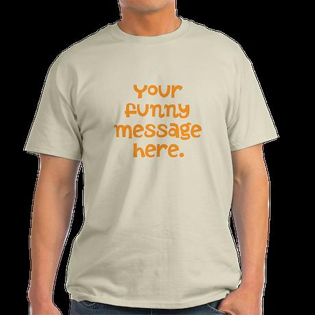 four line funny message Light T-Shirt