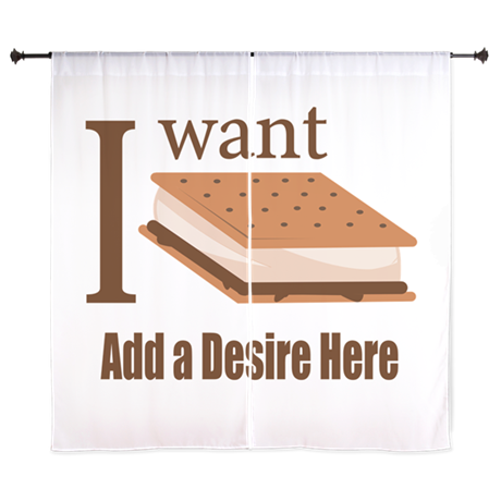 """I Want Smore Add Text 60"""" Curtains"""
