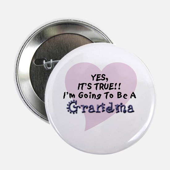 """Yes True Going To Be Grandma 2.25"""" Button"""