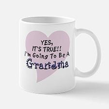 Yes True Going To Be Grandma Mug