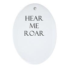 hear me ROAR Oval Ornament