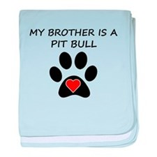 Pit Bull Brother baby blanket