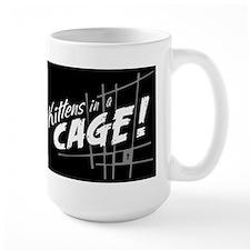 Kittens in a Cage :Official Fan Gear Mugs
