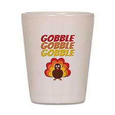 Gobble Gobble Gobble Turkey Shot Glass