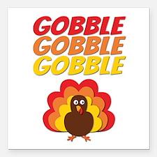 "Gobble Gobble Gobble Turkey Square Car Magnet 3"" x"