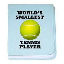 Worlds Smallest Tennis Player baby blanket