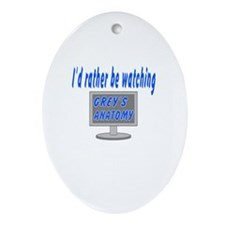Rather Be Watching Grey's Anatomy Ornament (Oval)