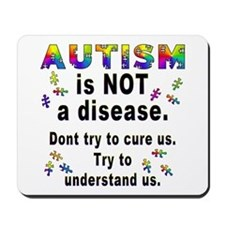Autism is NOT a disease! Mousepad