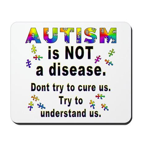 Autism is NOT a disease! Mousepad
