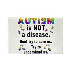 Autism is NOT a disease! Rectangle Magnet