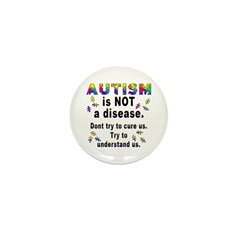 Autism is NOT a disease! Mini Button (10 pack)