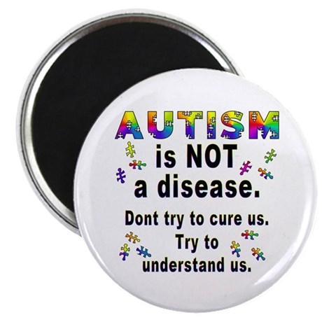 """Autism is NOT a disease! 2.25"""" Magnet (100 pack)"""