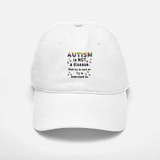 Autism is NOT a disease! Baseball Baseball Cap