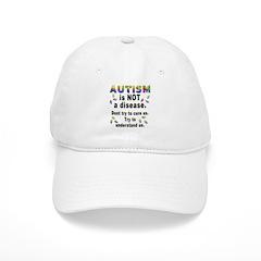 Autism is NOT a disease! Baseball Cap