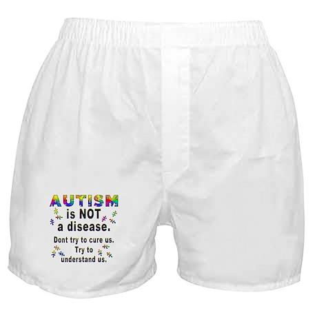 Autism is NOT a disease! Boxer Shorts