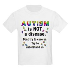 Autism is NOT a disease! Kids T-Shirt