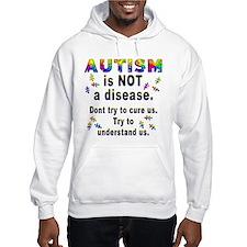 Autism is NOT a disease! Hoodie