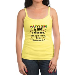 Autism is NOT a disease! Jr.Spaghetti Strap