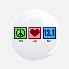 "Peace Love 13.1 3.5"" Button"