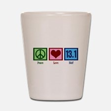 Peace Love 13.1 Shot Glass