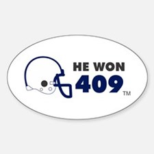 He Won 409 Decal