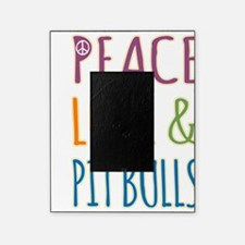 Peace Love and Pit Bulls Picture Frame