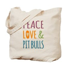 Peace Love and Pit Bulls Tote Bag