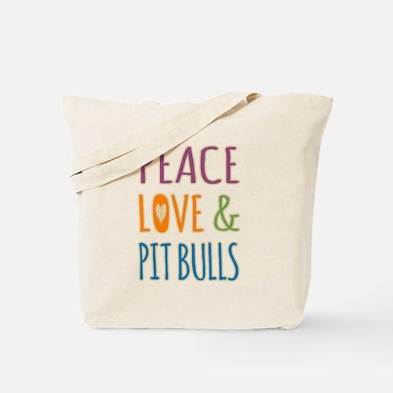 Peace Love and Pit Bulls Tote Bag