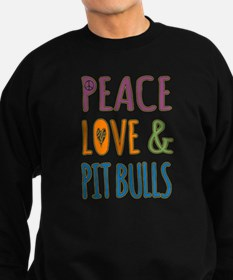 Peace Love and Pit Bulls Sweatshirt