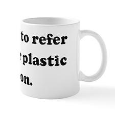 You've got to refer me to you Coffee Mug