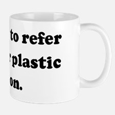 You've got to refer me to you Mug