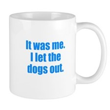 It Was Me. Mugs