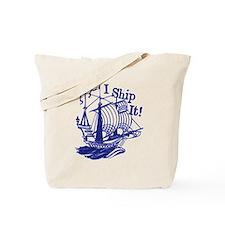 I Ship It Tote Bag