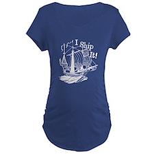 I Ship It Maternity T-Shirt