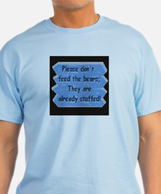 DONT FEED THE BEARS T-Shirt