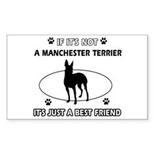 My Manchester Terrier is more than a best friend S