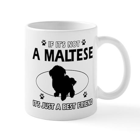 My Maltese is more than a best friend Mug