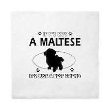 My Maltese is more than a best friend Queen Duvet