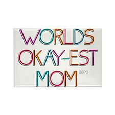 Worlds Okay-est Mom Magnets