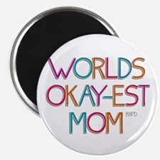 Worlds Okay-est Mom Magnets