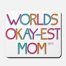 Worlds Okay-est Mom Mousepad