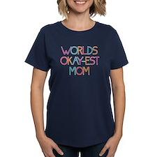 Worlds Okay-est Mom T-Shirt