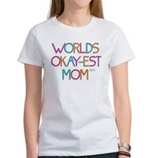 Worlds Okay-est Mom T-Shirt