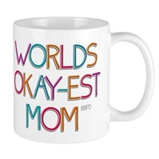 Worlds Okay-est Mom Mugs