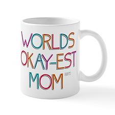 Worlds Okay-est Mom Mugs